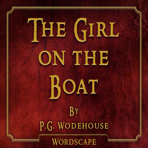 The Girl on the Boat (By P.G. Wodehouse) Audiobook