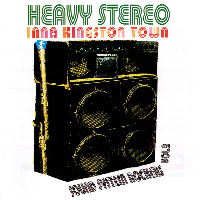 Various Artists Heavy Stereo Inna Kingston Town: Sound System Rockers Vol. 2 album cover