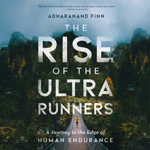 The Rise of the Ultra Runners (Unabridged) Audiobook