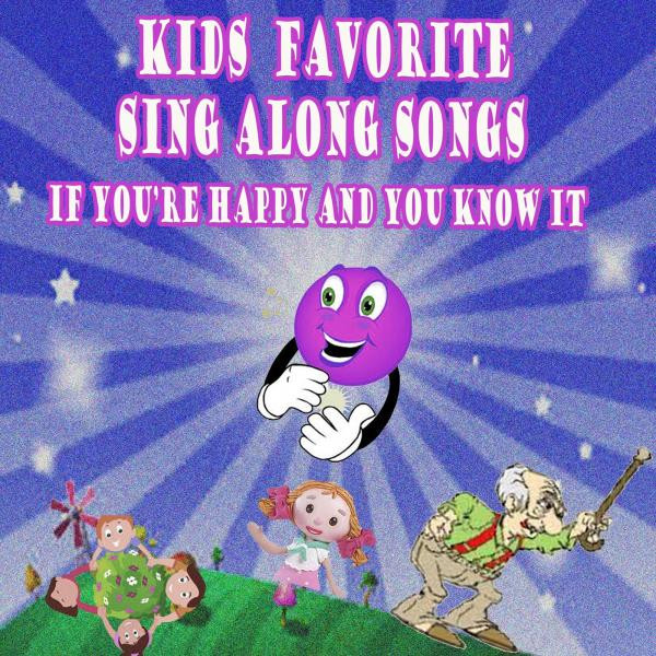 Kids Favorite Sing Along Songs If Youre Happy And You -3085