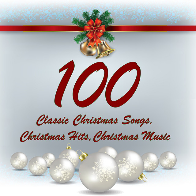 100 classic christmas songs christmas hits christmas music covers by various artists on spotify - Classic Christmas Music