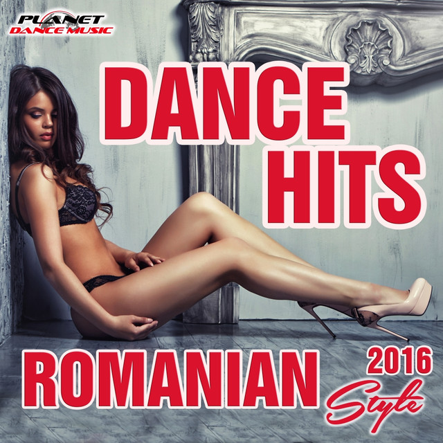 Dance Hits Romanian Style 2016 by Various Artists on Spotify