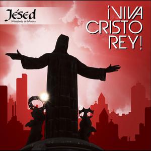 ¡Viva Cristo Rey! - Jésed