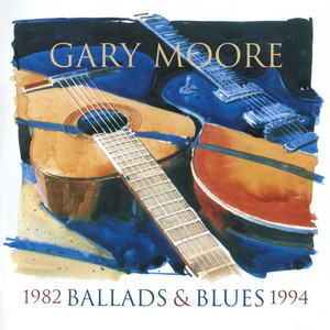 Ballads & Blues 1982-1994 - Gary Moore