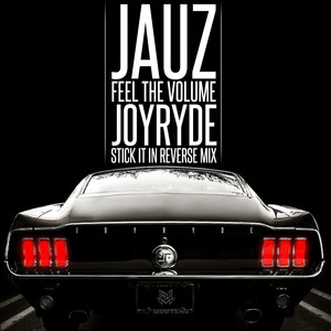 Feel The Volume (JOYRYDE 'Stick It In Reverse' Mix) Albümü
