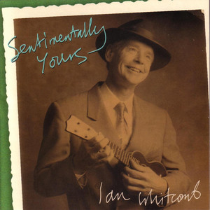 Sentimentally Yours - Ian Whitcomb