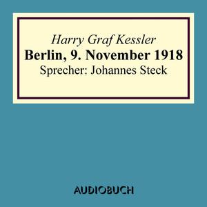 Berlin, 9. November 1918 (Lesung in Auszügen) Audiobook