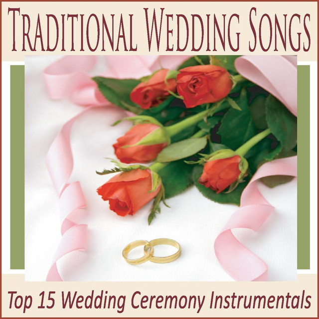 Typical Wedding Ceremony Songs: Traditional Wedding Songs: Top 15 Wedding Ceremony