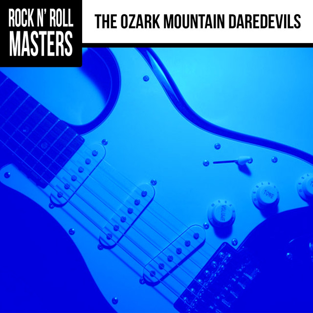 Rock n' Roll Masters: The Ozark Mountain Daredevils