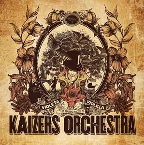 Violeta Violeta Volume I - Kaizers Orchestra