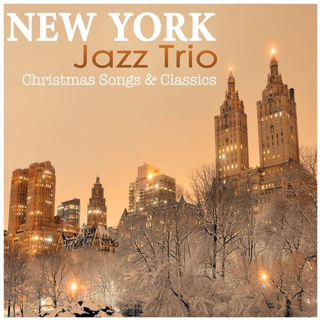 christmas songs classics by new york jazz trio on spotify - Christmas Classics Songs