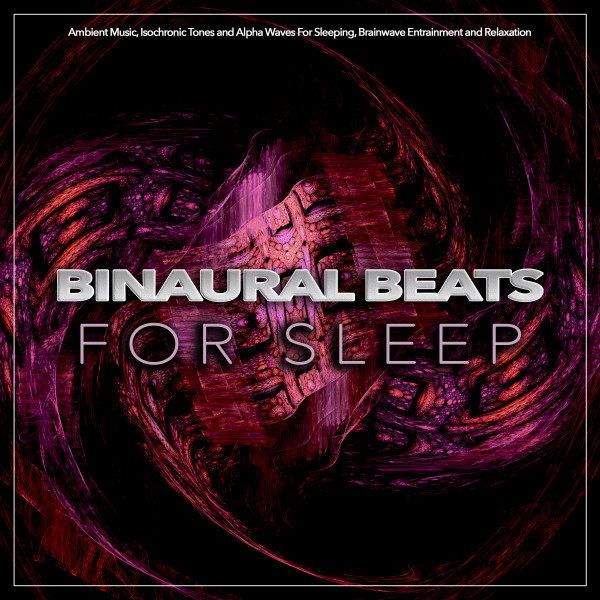 Binaural Beats For Sleep: Ambient Music, Isochronic Tones and Alpha