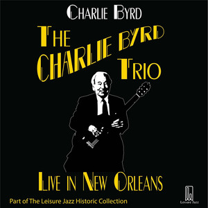 Charlie Byrd Trio: Live in New Orleans album