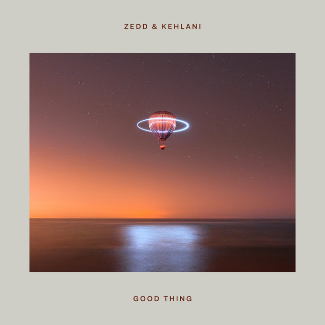 Kehlani & Zedd - Good Thing (with Kehlani) cover