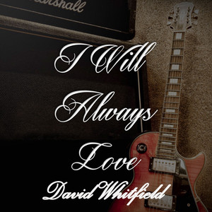 I Will Always Love David Whitfield