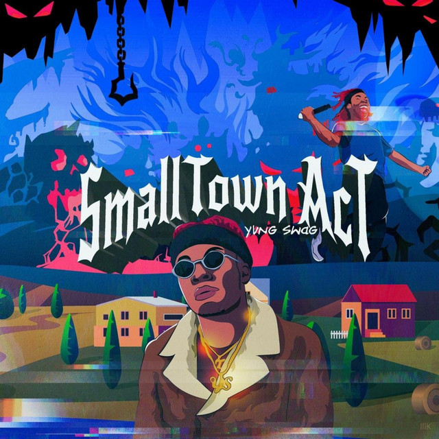 Album cover for Small Town Act by Yvng Swag