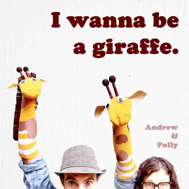 I Wanna Be a Giraffe by Andrew & Polly
