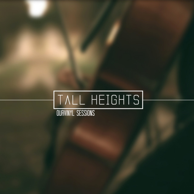 OurVinyl Sessions | Tall Heights