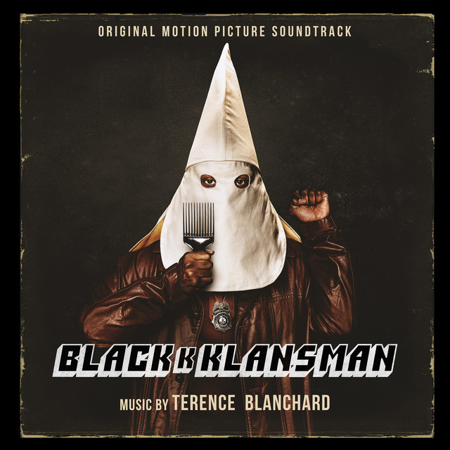 Album cover for Blackkklansman (Original Motion Picture Soundtrack) by Terence Blanchard
