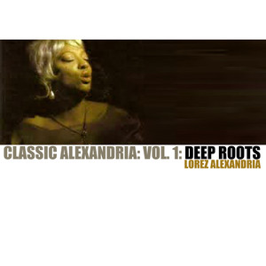Classic Alexandria, Vol. 1: Deep Roots album