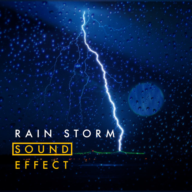 Rain Storm Sound Effects 2017 by Pro Sound Effects Library