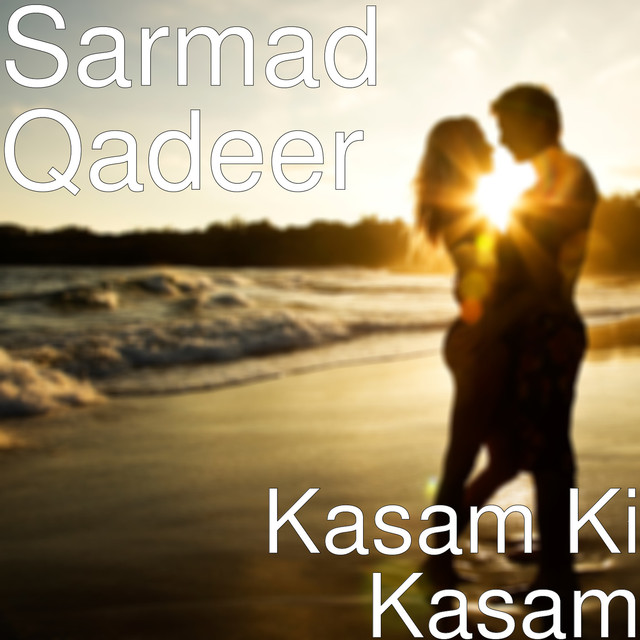 Kasam Ki Kasam by Sarmad Qadeer on Spotify