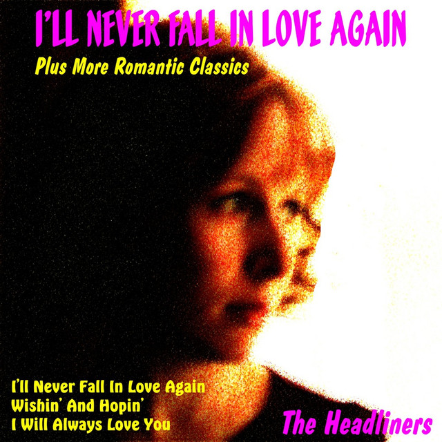 Ill Never Fall In Love Again Plus More Romantic Classics By The