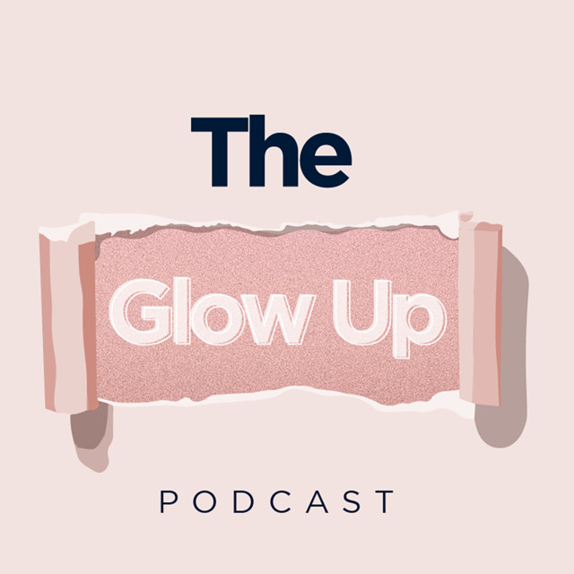 Image result for the glow up podcast