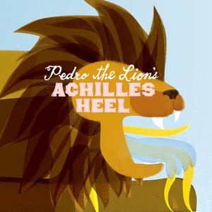 Achilles' Heel  - Pedro The Lion