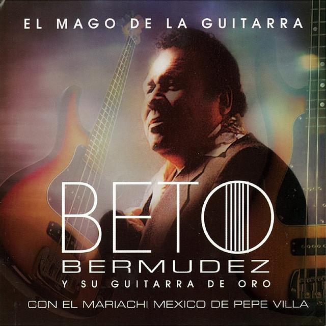 Beto Bermudez y Su Guitarra De Oro Con El Mariachi Mexico de Pepe Villa