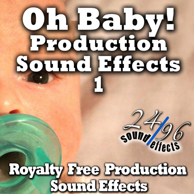 Oh Baby! Production Sound Effects Royalty Free by 2496 Sound