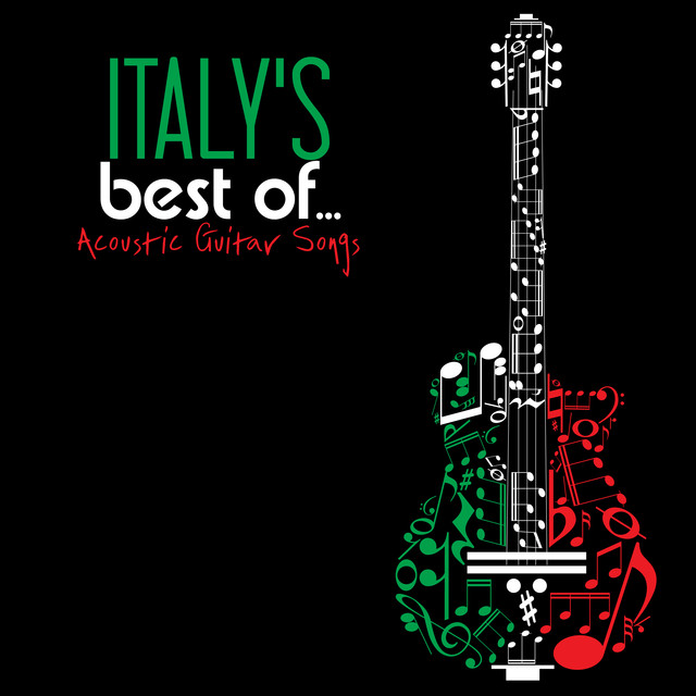 Italy's Best Of    Acoustic Guitar Songs by Various Artists on Spotify