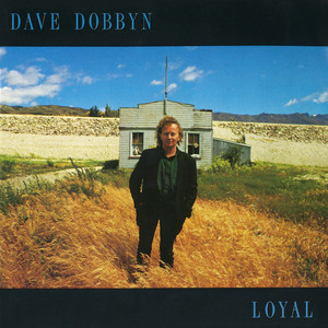 Dave Dobbyn Loyal cover