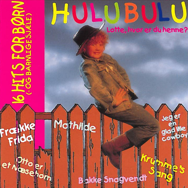 Hulubulu (Lotte Hvor Er Du Henne?), a song by Mathilde on Spotify
