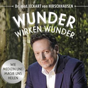 Wunder wirken Wunder (Wie Medizin und Magie uns heilen) Audiobook
