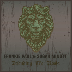 Frankie Paul & Sugar Minott Defending the Roots