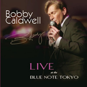Bobby Caldwell Live At The Blue Note Tokyo album