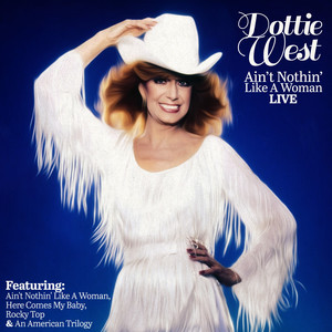 Dottie West - Ain't Nothin' Like A Woman (Live) album
