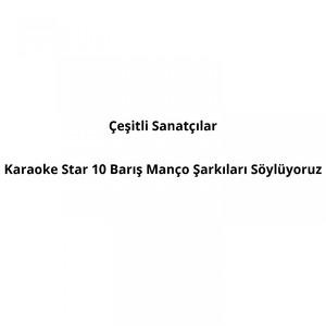 Karaoke Star, Vol. 10 (Barış Manço Şarkıları Söylüyoruz) Albümü