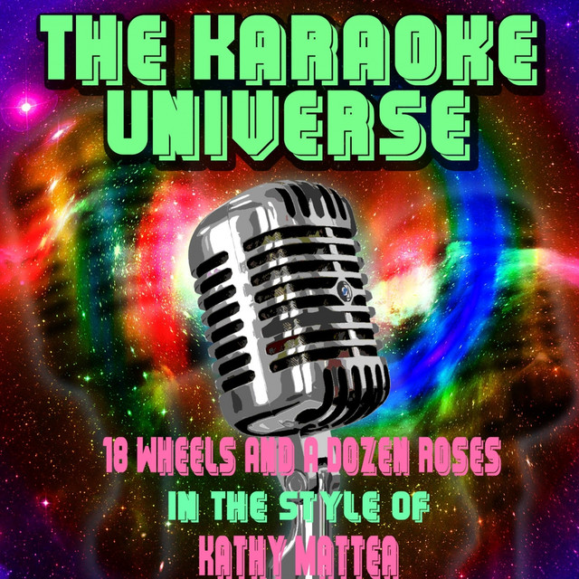 18 Wheels And A Dozen Roses Karaoke Version In The Style Of Kathy