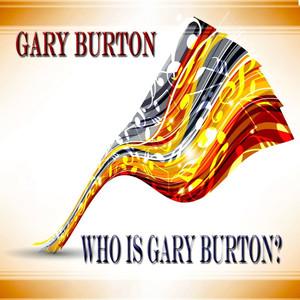 Who Is Gary Burton? - Album album