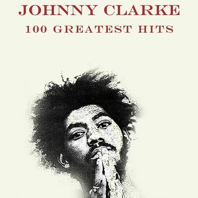 Johnny Clarke 100 Greatest Hits