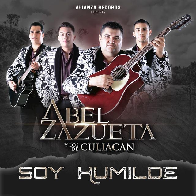Abel Zazueta Y Los De Culiacan