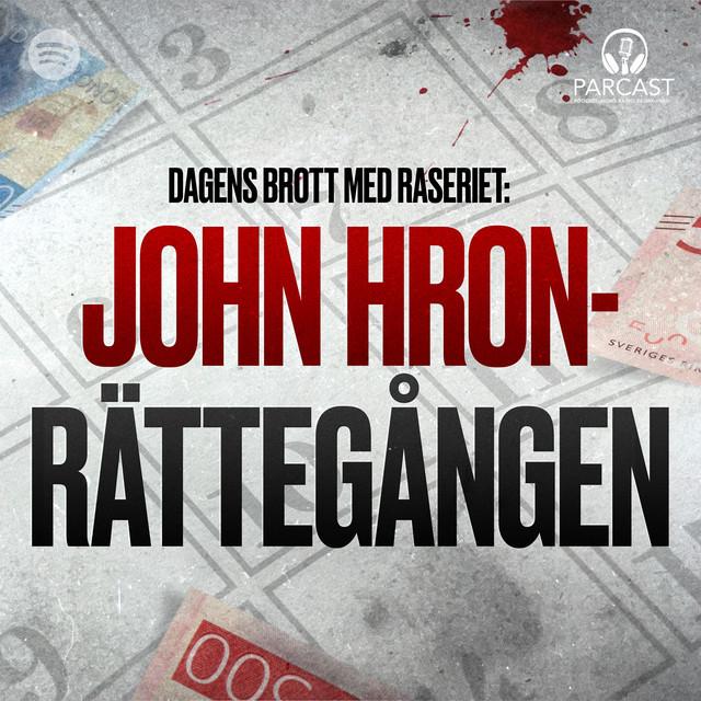 Raseriet: John Hron-rättegången