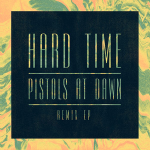 Hard Time / Pistols At Dawn