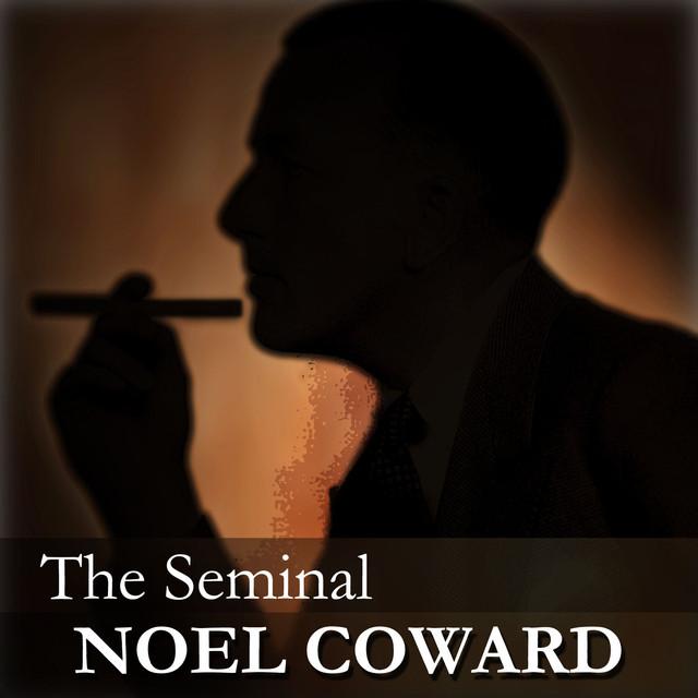 Noël Coward The Seminal Noel Coward album cover