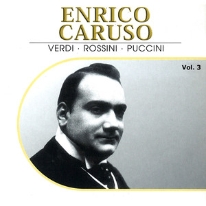 Enrico Caruso, Vol. 3 (Recordings 1911-1913)
