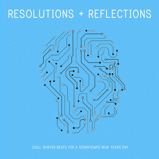 Resolutions and Reflections: Chill Winter Beats for a Downtempo New Years Day