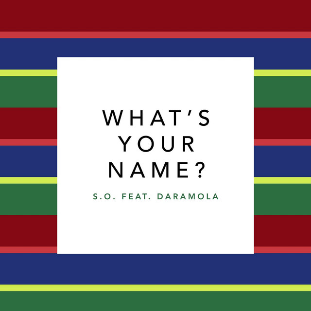 What's Your Name? (feat. Daramola)