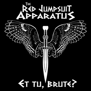 Et Tu, Brute ? - Red Jumpsuit Apparatus